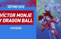 VIDEO | #Viciosos: Víctor Monje y su colección de Dragon Ball